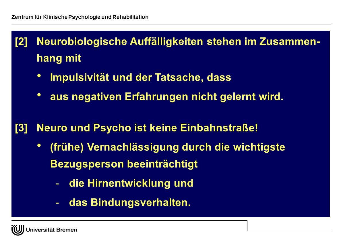 [2] Neurobiologische Auffälligkeiten stehen im Zusammen- hang mit